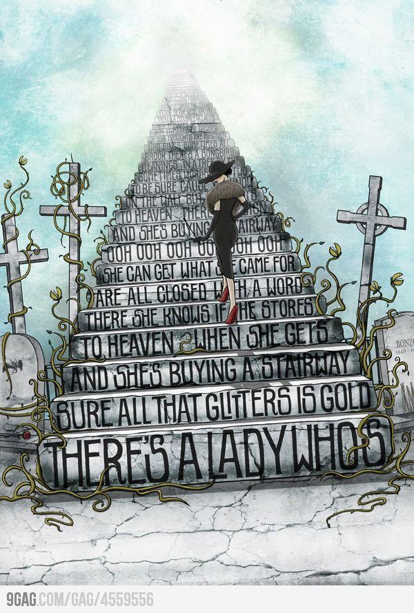 2.  Afterlife..Stairway to Heaven- Led Zeppelin. Please let me go up and not down!