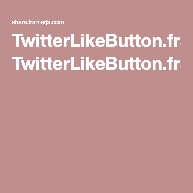 TwitterLikeButton.framer