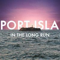 Port Isla - In The Long Run on SoundCloud found by soundcloud.com/saschaelmers #music #zeitgeist #indie  Port Isla