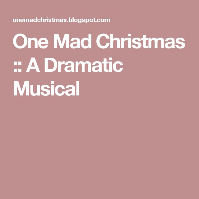 One Mad Christmas :: A Dramatic Musical