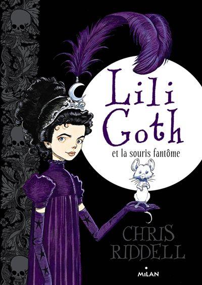 Lili Goth et la souris fantôme / Chris Riddell. - Milan Jeunesse, 2014