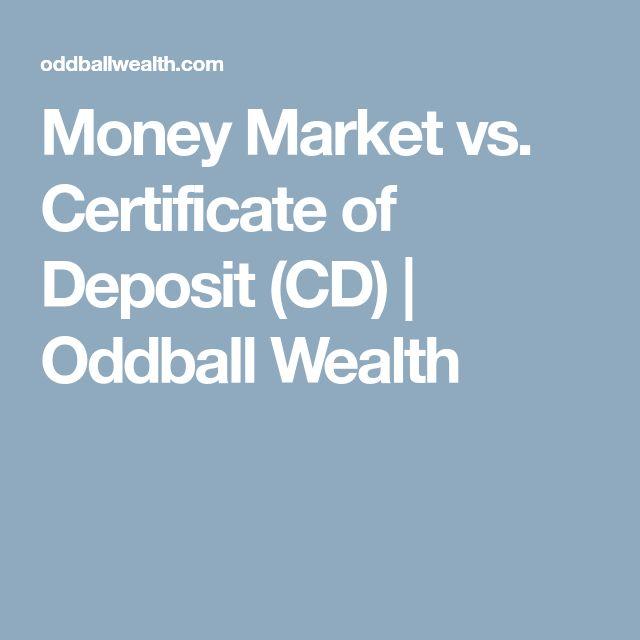 Money Market vs. Certificate of Deposit (CD) | Oddball Wealth