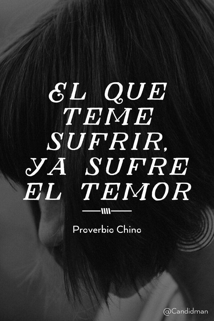 """""""El que teme #Sufrir, ya sufre el #Temor"""". #Proverbio #Chino @candidman #Frases #Candidman"""