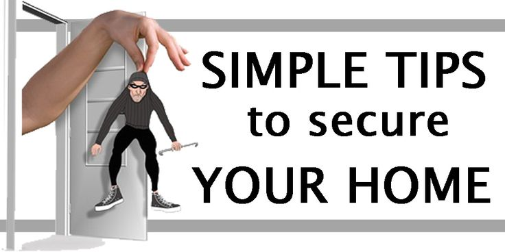 Simple Tips To Secure Your Home