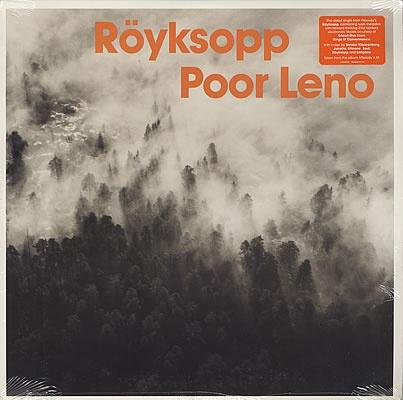 Röyksopp - Poor Leno