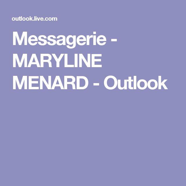 Messagerie - MARYLINE MENARD - Outlook
