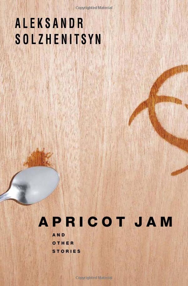 Apricot Jam by Aleksanr Solzhenitsyn