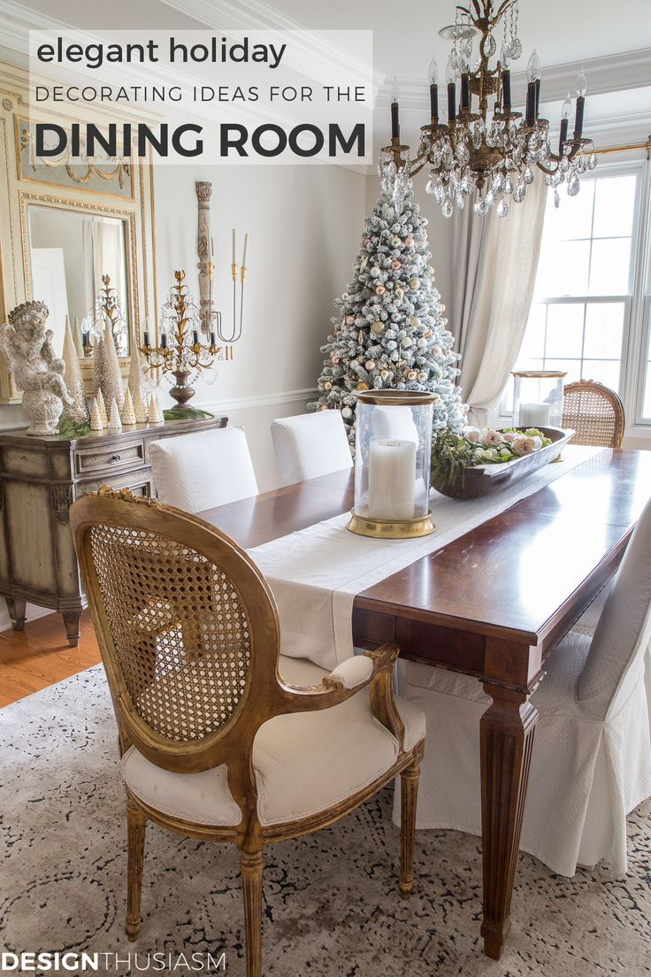 Elegant Holiday Decorating Ideas For The Dining Room French