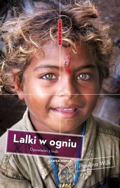 Paulina Wilk - Lalki w ogniu. Opowieści z Indii. #10