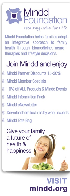 Information on how to give your family a future of health & happiness!  - Mindd Partner Discounts  - Mindd Member Specials  - Mindd Information Pack  - Mindd eNewsletter  - Downloadable lectures by world experts  - Mindd Tote Bag  - 10% off Products & Mindd Events  Visit www.mindd.org