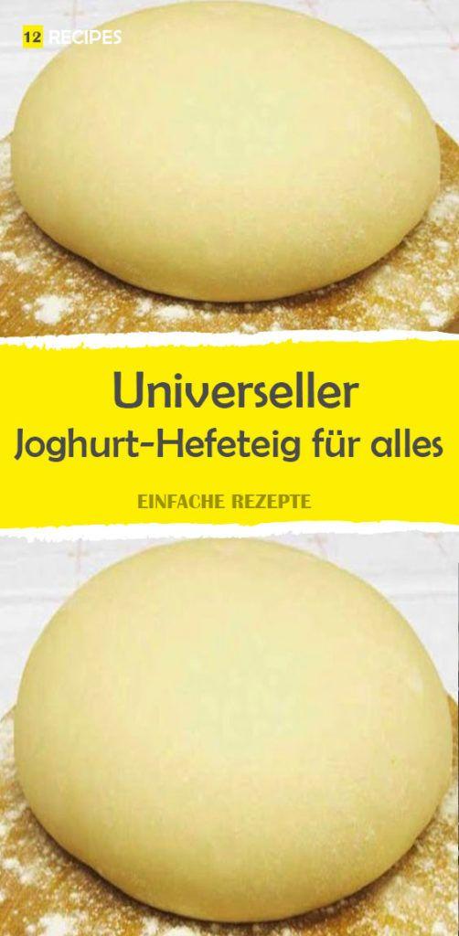 Universal yoghurt yeast dough for everything (pizzas, cakes, etc.)   – Kuchen