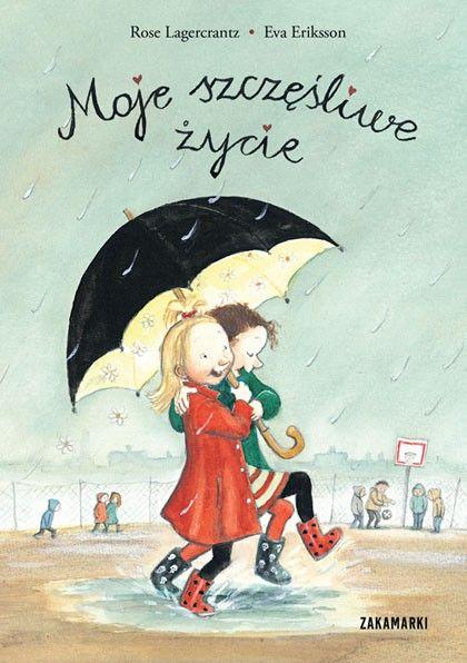 Szczęśliwa Dunia tekst: Rose Lagercrantz, ilustracje: Eva Eriksson, tłumaczenie: Marta Dybula
