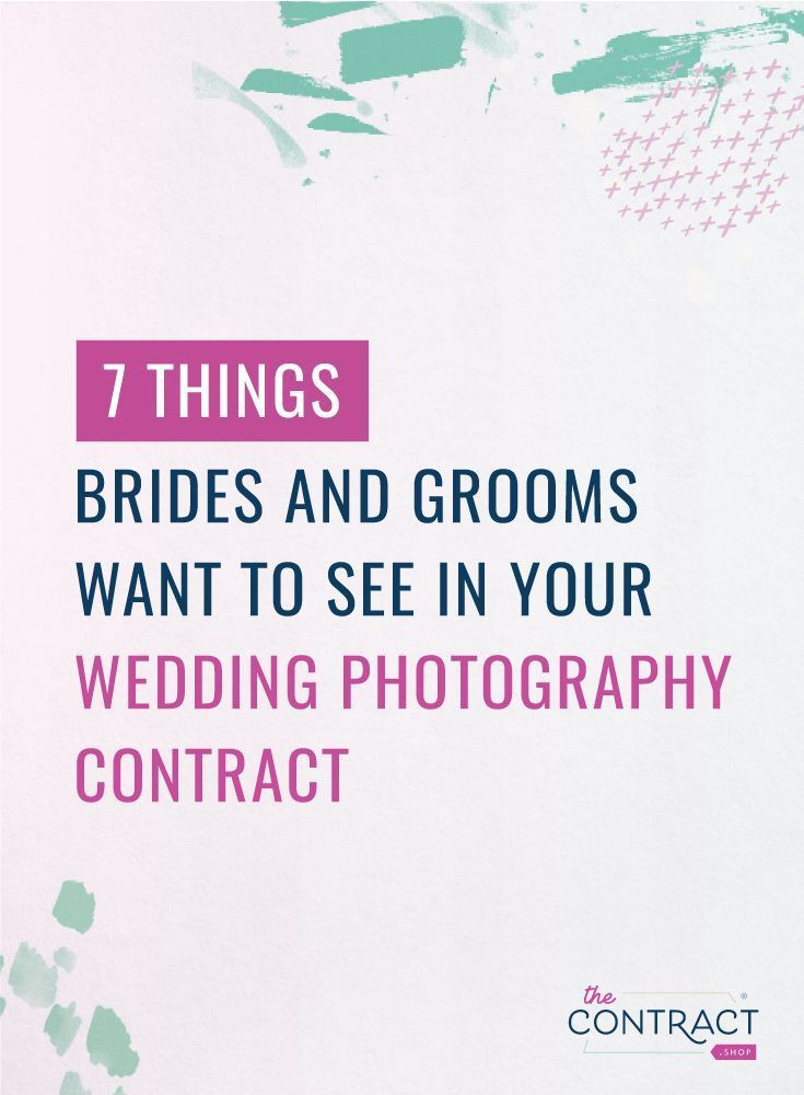 7 Things Brides And Grooms Want To See In Your Wedding Photography Contract Wedding Photography Contract Photography Contract Professional Wedding Photography