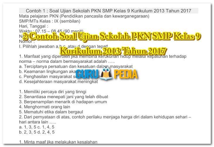 2 Contoh Soal Ujian Sekolah PKN SMP Kelas 9 Kurikulum 2013 Tahun 2017 terdapatat beberapa butir soal untuk dijadikan acuan dalam membuat susunan naskah soal ujian sekolah