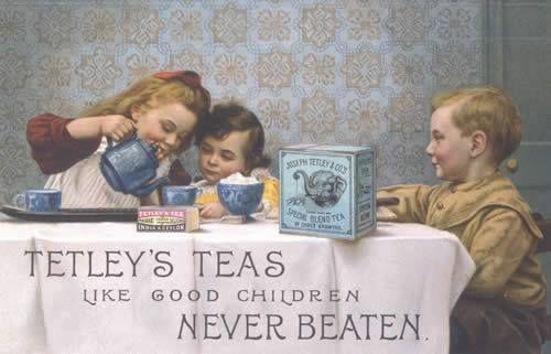 Tetley's Tea.  Like Good Children, Never Beaten What????
