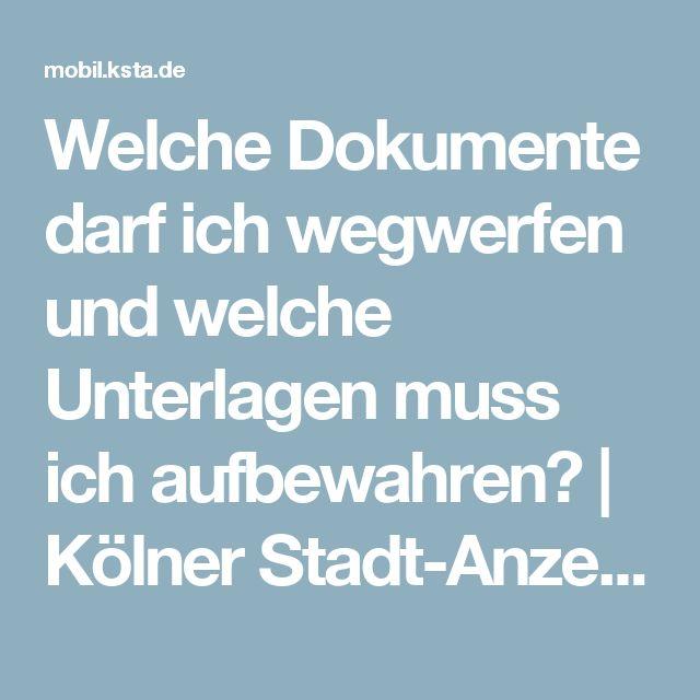 Welche Dokumente darf ich wegwerfen und welche Unterlagen muss ich aufbewahren?   Kölner Stadt-Anzeiger
