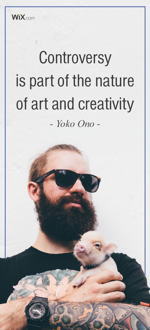 """Inspirational Design Quotes: """"Controversy is part of the nature of art and creativity"""". - Yoko Ono"""