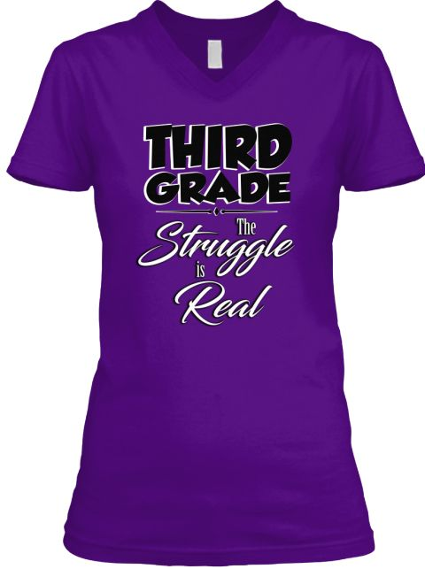Third Grade The Struggle Is Real  Team Purple  T-Shirt Front