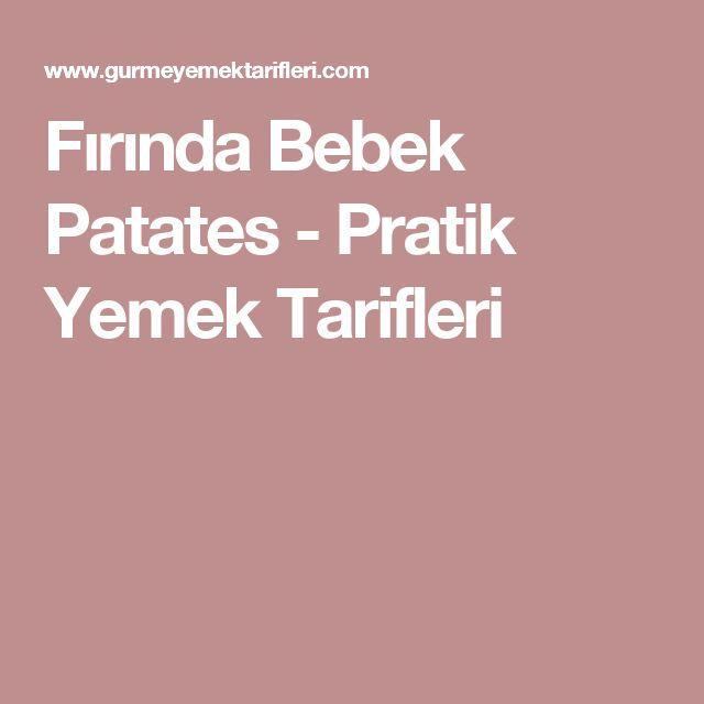 Fırında Bebek Patates - Pratik Yemek Tarifleri