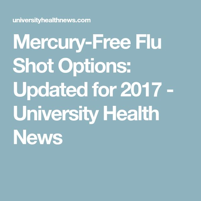 Mercury-Free Flu Shot Options: Updated for 2017 - University Health News
