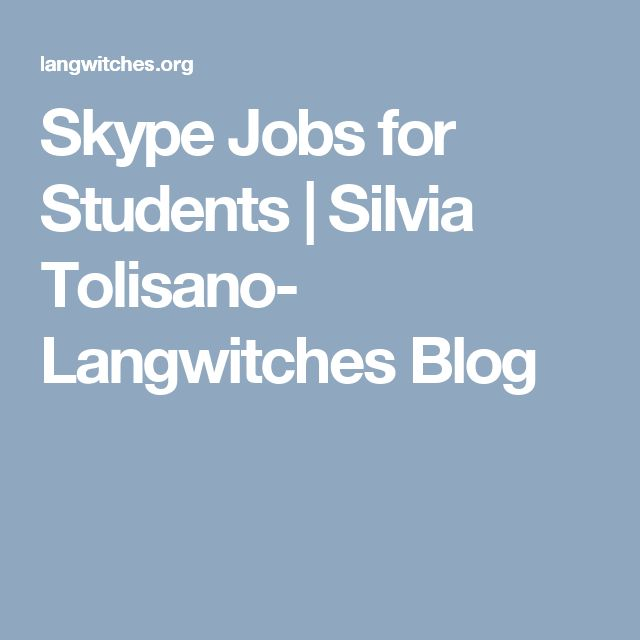 Skype Jobs for Students   Silvia Tolisano- Langwitches Blog