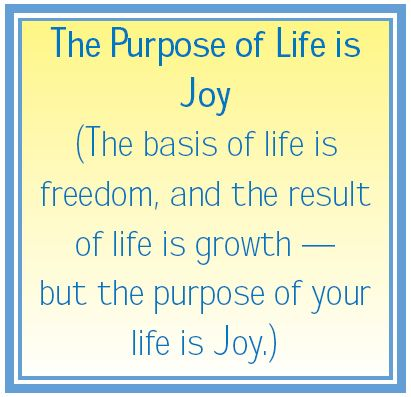 Purpose Of Life - Joy - The Teachings of Abraham - Law of Attraction