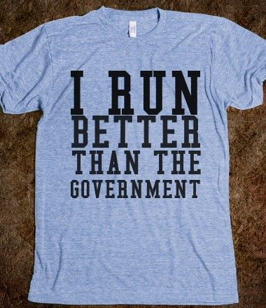 I RUN BETTER THAN THE GOVERNMENT BLUE