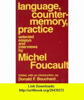 Language, Counter-Memory, Practice (9780801409790) Michel Foucault, Donald F. Bouchard , ISBN-10: 0801409799  , ISBN-13: 978-0801409790 ,  , tutorials , pdf , ebook , torrent , downloads , rapidshare , filesonic , hotfile , megaupload , fileserve