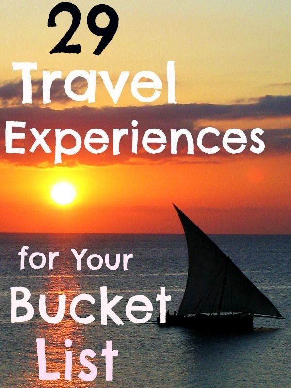 29 travel experiences to place on your bucket list: http://www.ytravelblog.com/29-travel-experiences-to-place-on-your-bucket-list/