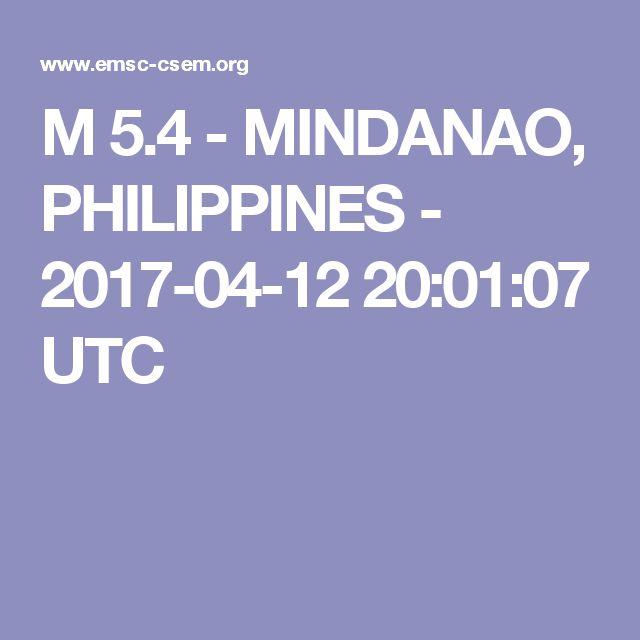 M 5.4 - MINDANAO, PHILIPPINES - 2017-04-12 20:01:07 UTC