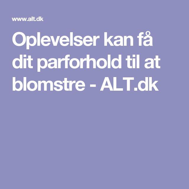 Oplevelser kan få dit parforhold til at blomstre - ALT.dk