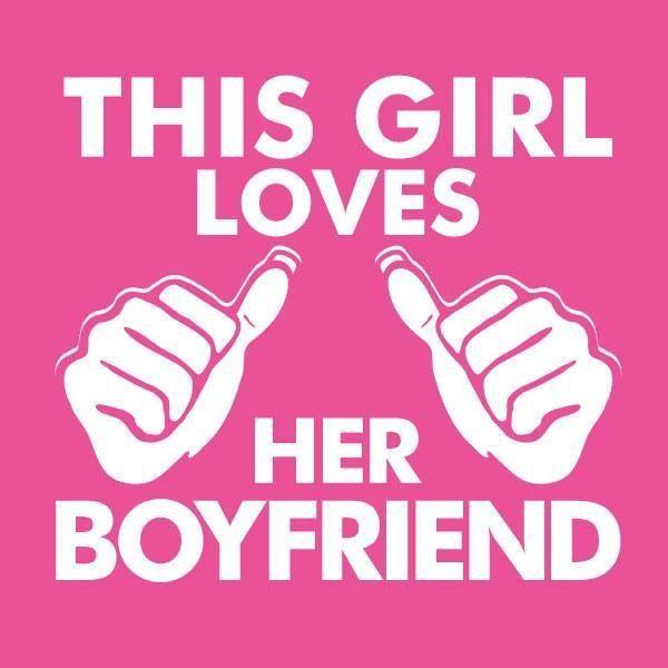 I love my boyfriend very much, he's my EVERYTHING.
