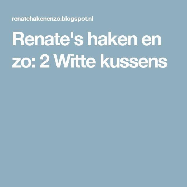 Renate's haken en zo: 2 Witte kussens