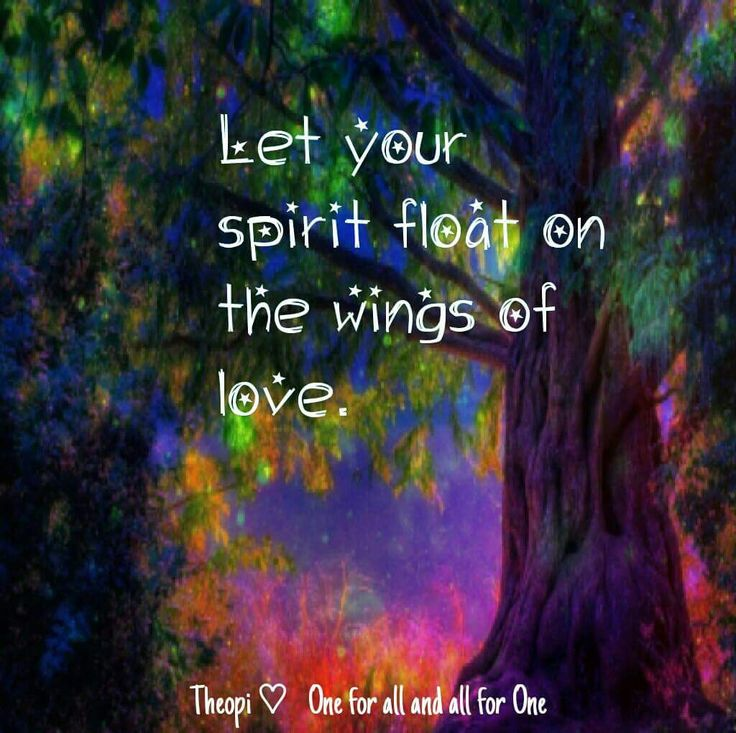 let your spirit float on the wings of love.