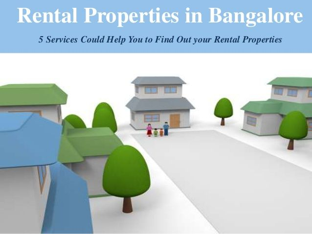 Rental Properties in Bangalore | 5 Services Could Help You to Find Out your Rental Properties