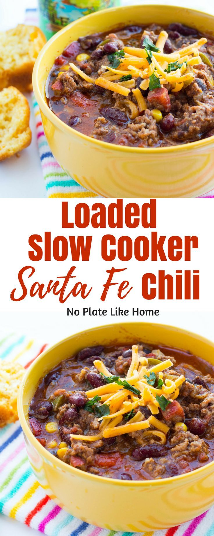 Loaded Slow Cooker Santa Fe Chili Is Loaded With Ground Beef Beans Tomatoes Corn Bla Slow Cooker Chili Recipe Chili Recipe With Corn Slow Cooker Appetizers