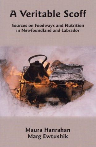 A Veritable Scoff: Sources on Foodways and Nutrition in Newfoundland and Labrador by Marg Ewtushik http://www.amazon.ca/dp/1894463218/ref=cm_sw_r_pi_dp_-O4dub1KXZW8Z