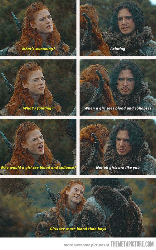 I love Ygritte #Game of Thrones >Not seen the show, but this is FUNNY. XD