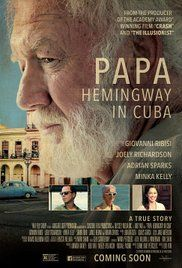 Papa Hemingway in Cuba - In 1959, a young journalist ventures to Havana, Cuba to meet his idol, the legendary Ernest Hemingway who helped him find his literary voice, while the Cuban Revolution comes to a boil around them.