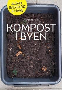 Kompost i byen af Marianne Mark