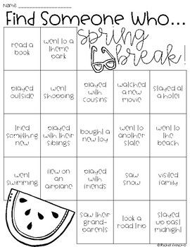 This is a fun way for kids to share what they did on Spring Break when they get back to school. Students go around asking their friends what activities they did over Spring Break. Each friend writes their name in a box until they have filled all the boxes!