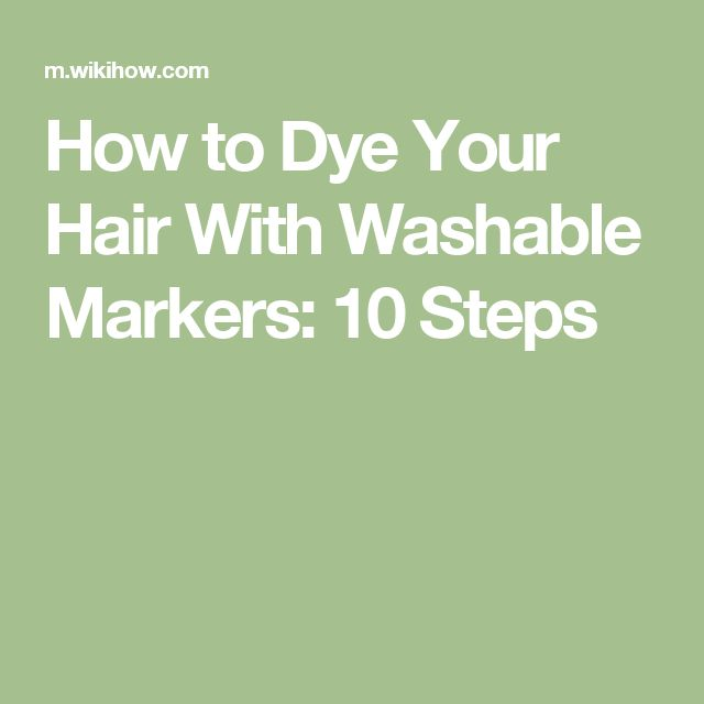 How to Dye Your Hair With Washable Markers: 10 Steps