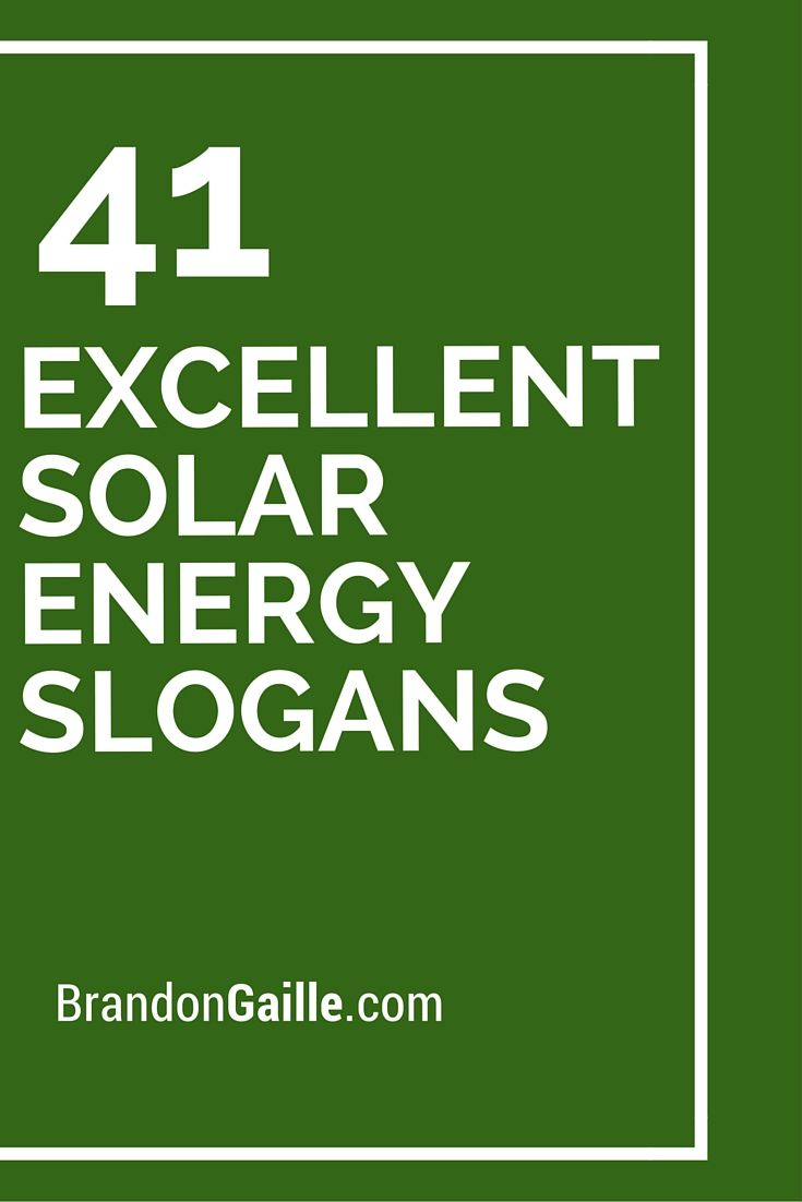 41 Excellent Solar Energy Slogans And Taglines Solar And