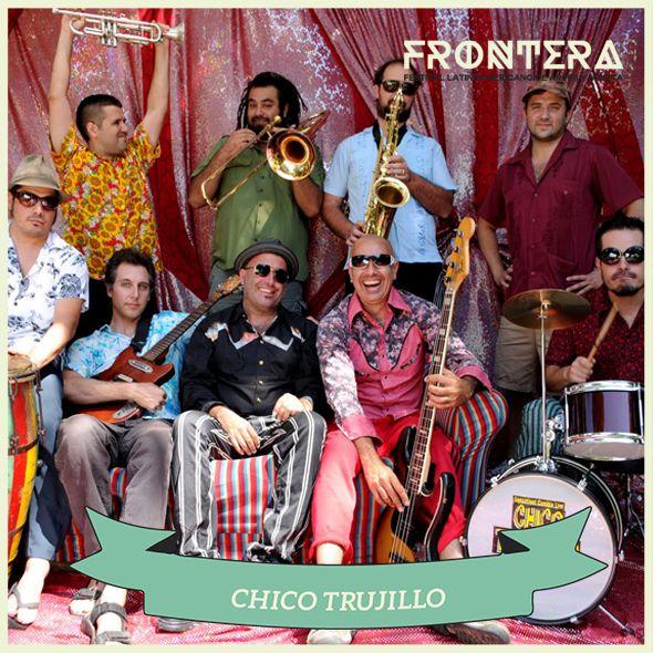 CHICO TRUJILLO #fronterafestival