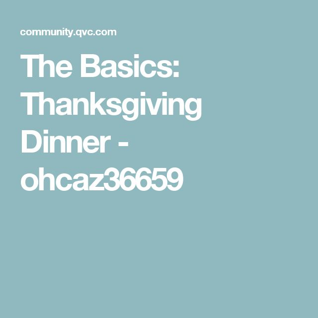 The Basics: Thanksgiving Dinner - ohcaz36659