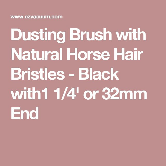 Dusting Brush with Natural Horse Hair Bristles - Black with1 1/4' or 32mm End