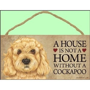 """A house is not a home without Cockapoo Dog - 5"""" x 10"""" Door Sign"""