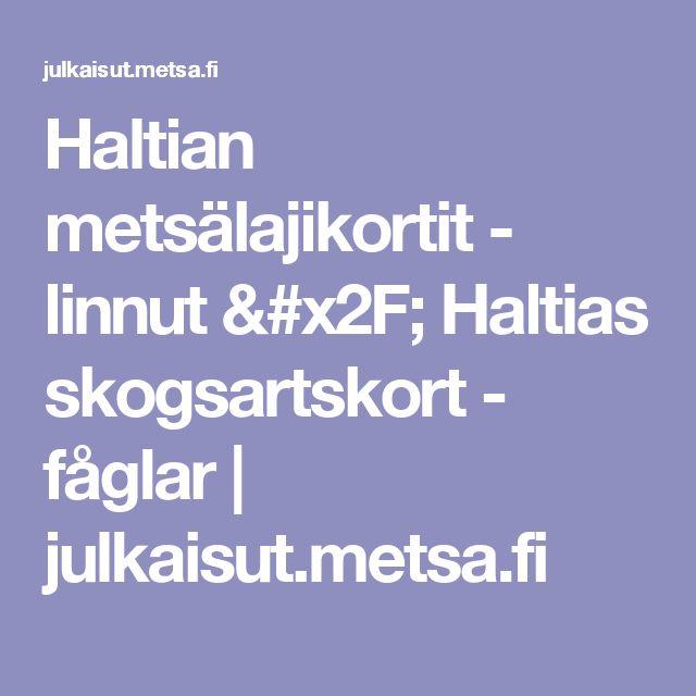 Haltian metsälajikortit - linnut / Haltias skogsartskort - fåglar | julkaisut.metsa.fi
