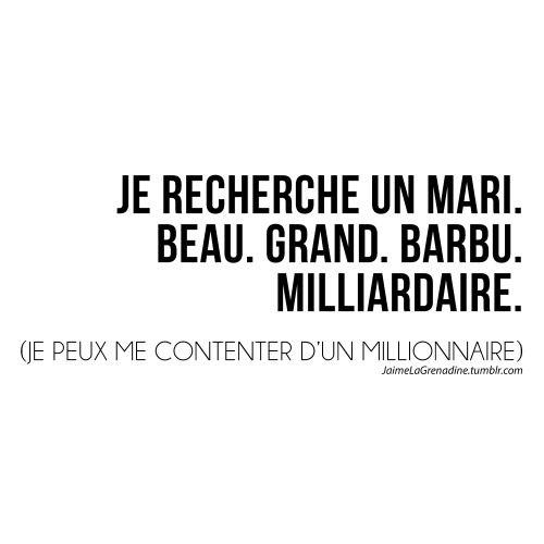 Je recherche un mari. Beau. Grand. Barbu. Milliardaire. (Je peux me contenter d'un millionnaire) - #JaimeLaGrenadine