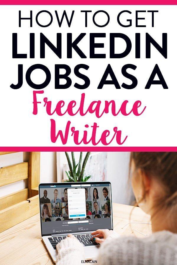 How To Use Linkedin To Find A Job As A Freelance Writer Elna Cain Linkedin Job Freelance Blogging Freelance Writing Jobs